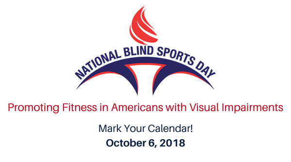 National Blind Sports Day logo with red flame above red and blue curved torch. Promoting Fitness in Americans with Visual Impairments, Mark Your Calendar, October 6, 2018